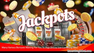 Many-Various-Bonuses-Waiting-For-You-To-Play-Online-Slot-Gambling-Sites